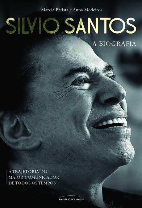 Silvio Santos - a biografia, de Marcia Batista e Anna Medeiros
